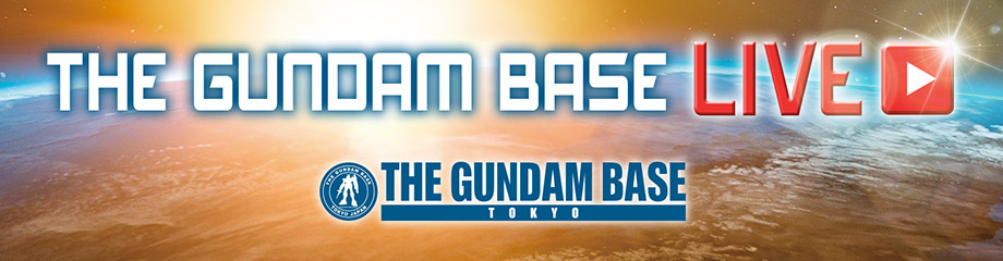 THE GUMDAM BASE LIVE